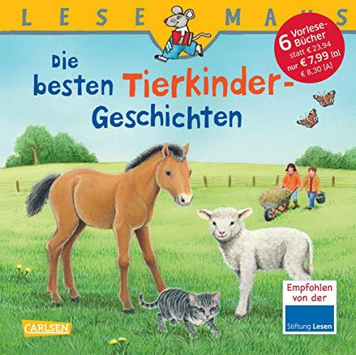 LESEMAUS Sonderbände: Die besten Tierkinder-Geschichten: Sechs Bilderbuch-Geschichten in einem Band