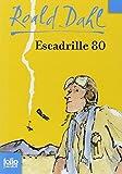 Escadrille 80 (Folio Junior) by Roald Dahl (2008-02-25) - 25/02/2008