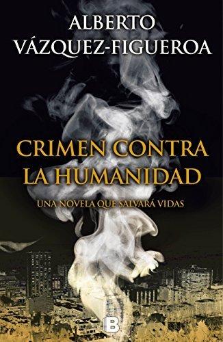 Crimen contra la humanidad / Ebola (Spanish Edition) by Alberto Vazquez-Figueroa(2015-09-18)