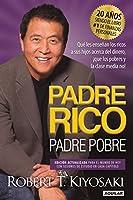 Padre Rico, Padre Pobre. Edición 20 aniversario: Qué les enseñan los ricos a sus hijos acerca del dinero,¡que los pobres y la clase media no!/ Rich Dad Poo