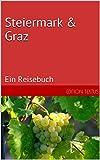 Steiermark & Graz: Ein Reisebuch (German Edition)