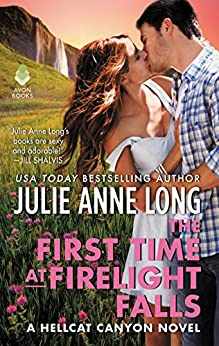 The First Time at Firelight Falls: A Hellcat Canyon Novel by [Julie Anne Long]