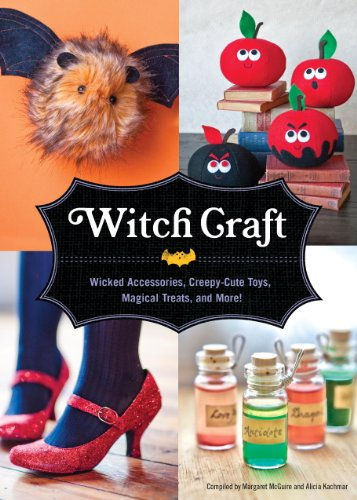 Witch Craft: Wicked Accessories, Creepy-Cute Toys, Magical Treats, and More! (English Edition)
