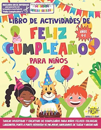 Libro de actividades de 'Feliz Cumpleaños' para niños: Tareas divertidas y creativas de cumpleaños para niños felices: colorear, laberintos, punto a ... mucho más. Edad 4 - 8 años (Spanish Edition)