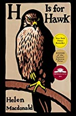 H Is for Hawk: National Book Critics Circle Award Finalist;Kirkus Prize Shortlist; Andrew Carnegie Award Finalist; Costa Book of the Year; Samuel Johnson Prize