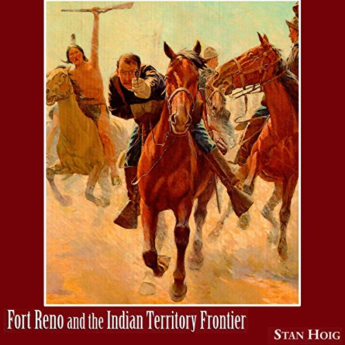 Fort Reno and the Indian Territory Frontier audiobook cover art
