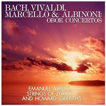 Bach, Vivaldi, Marcello And Albinoni: Oboe Concertos