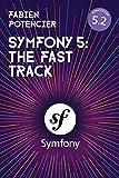 SYMFONY 5: The Fast Track - Fabien Potencier