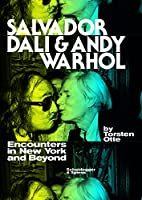 Salvador Dalí & Andy Warhol: Encounters in New York and Beyond