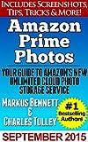 Amazon Prime Photos: Your Guide to Amazon's New UNLIMITED Cloud Photo Storage Service (English Editi...