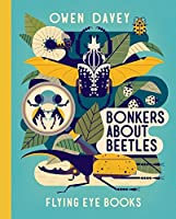 Bonkers about Beetles (Owen Davey Animals Series)