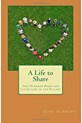 A Life to Share: Two Hundred Poems for Living Life to the Fullest Paperback