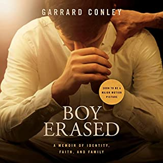 Boy Erased     A Memoir              By:                                                                                                                                 Garrard Conley                               Narrated by:                                                                                                                                 Michael Crouch                      Length: 8 hrs and 13 mins     715 ratings     Overall 4.3