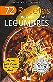 72 RECETAS PARA PREPARAR CON LEGUMBRES: Ideales para incluir en tu menú diario (Colección Cocina Fácil & Práctica nº 39)