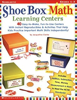 Shoe Box Math Learning Centers: Forty Easy-to-Make, Fun-to-Use Centers with Instant Reproducibles and Activities That Help Kids Practice Important Math Skills--Independently, Grades 1-3