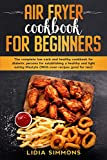 air fryer cookbook for beginners: the complete low-carb and healthy cookbook for diabetic persons for establishing a healthy and light eating lifestyle (With oven recipes good for two)