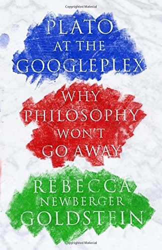 Image of Plato at the Googleplex: Why Philosophy Won't Go Away