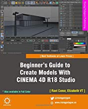 Beginner's Guide to Create Models With CINEMA 4D R18 Studio