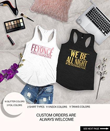 Feyonce Shirt, We Be All Night Shirts, Bachelorette Party Shirts, Bride And Bridesmaid tank tops, Custom Made Bridal Party Shirts d6