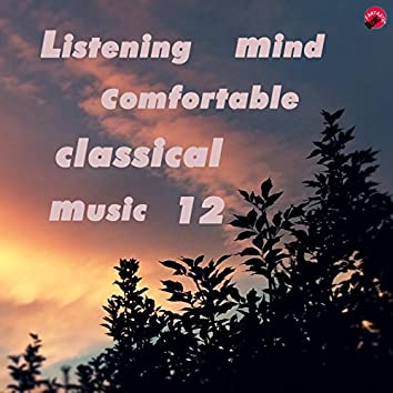 Listening Mind Comfortable Classical Music 12