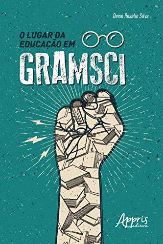 O Lugar da Educação em Gramsci (Portuguese Edition)