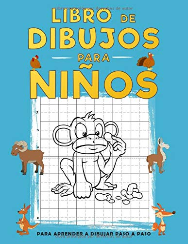 Libro de Dibujos Para Niños Para Aprender a Dibujar Paso a Paso: Dibujar Paso a Paso con Cuadrícula Incluida | Diseñado Especialmente para Niños y Niñas | Tamaño A4