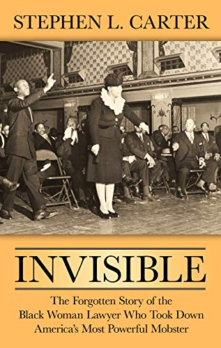 Compare Textbook Prices for Invisible: The Forgotten Story of the Black Woman Lawyer Who Took Down America's Most Powerful Mobster Thorndike Press Large Print Biographies and Memoirs Large type / Large print Edition ISBN 9781432861469 by Carter, Stephen L.