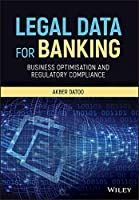 Legal Data for Banking: Business Optimisation and Regulatory Compliance