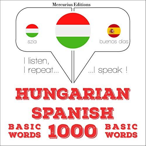 Hungarian – Spanish. 1000 basic words cover art