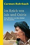 Im Reich von Isis und Osiris: Eine Nilreise von Abu Simbel bis Alexandria - Carmen Rohrbach