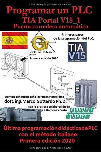 Programar un PLC Primer paso en TIA Portal V15: Puerta corredera automática Vol.1 (Let's program a PLC)