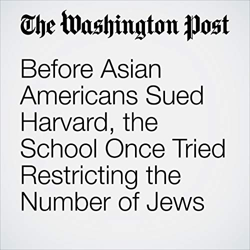 Before Asian Americans Sued Harvard, the School Once Tried Restricting the Number of Jews copertina