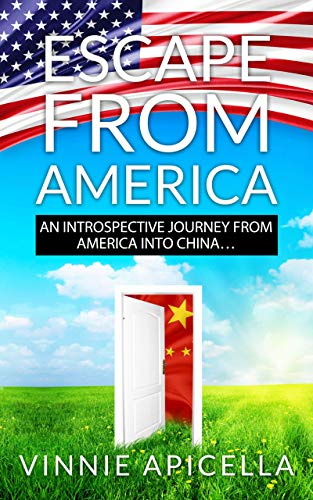 Book: Escape from America - An Introspective Journey from America into China… by Vinnie Apicella