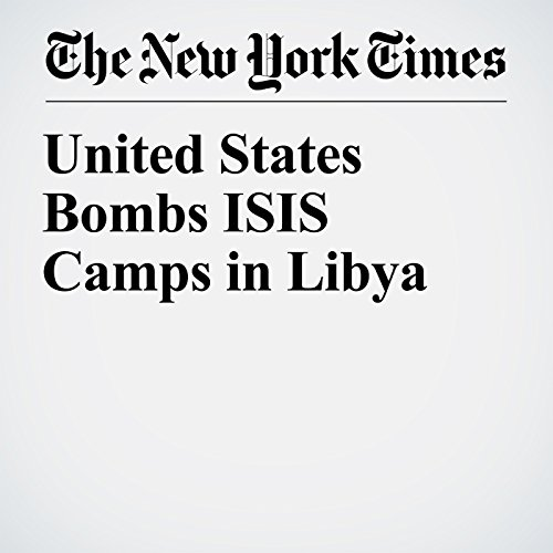 United States Bombs ISIS Camps in Libya audiobook cover art
