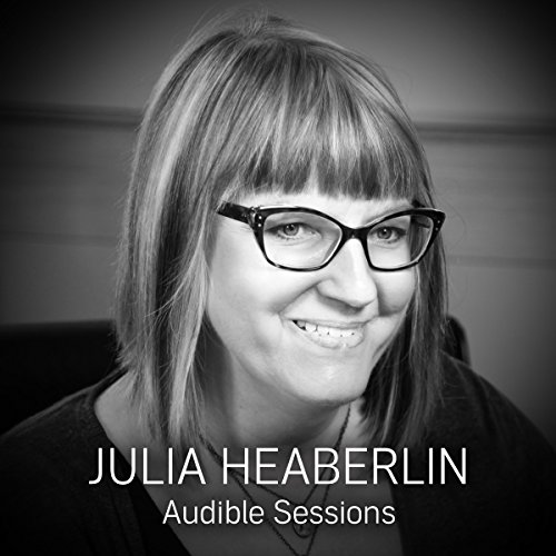 FREE: Audible Sessions with Julia Heaberlin audiobook cover art