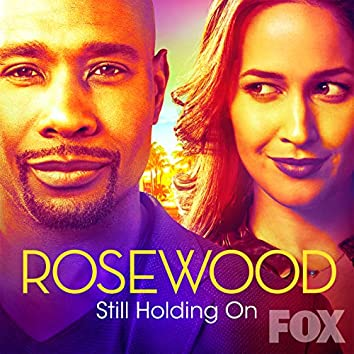 "Still Holding On (From ""Rosewood"")"