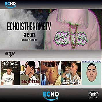 Echoisthenametv Season 3