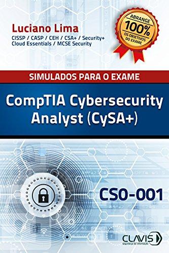 Simulados para a Certificação CompTIA Cybersecurity Analyst (CySA+) - CS0-001 (Portuguese Edition)
