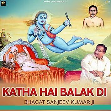 Katha Hai Balak Di