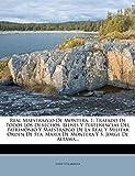 Real Maestrazgo De Montera, 1: Tratado De Todos Los Derechos. Bienes Y Pertenencias Del Patrimonio Y Maestrazgo De La Real Y Militar Orden De Sta. ... Y S. Jorge De Altama... (Spanish Edition)