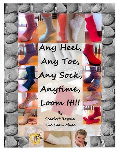 Any Heel, Any Toe, Any Sock, Anytime, Loom It!!!