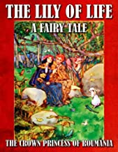 THE LILY OF LIFE A FAIRY TALE (ILLUSTRATED)