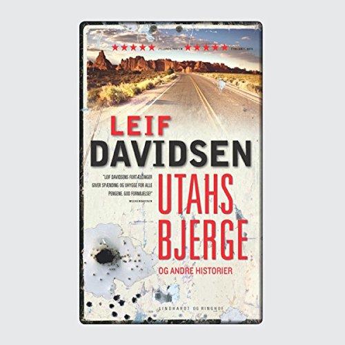 Utahs bjerge og andre historier                   Autor:                                                                                                                                 Leif Davidsen                               Sprecher:                                                                                                                                 Leif Davidsen                      Spieldauer: 8 Std. und 32 Min.     Noch nicht bewertet     Gesamt 0,0