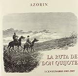La ruta de don Quijote. I Centenario 1905-2000: 50 (EDICIONES INSTITUCIONALES)...