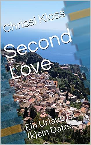 Second Love: Ein Urlaub ist (k)ein Date!
