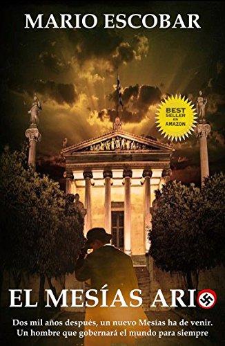 El Mesías Ario: Dos mil años después, un nuevo Mesías ha de venir. Un hombre ario que gobernará el mundo para siempre (Saga Hércules y Lincoln nº 1)
