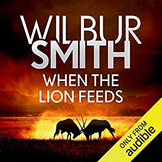 When the Lion Feeds     The Courtneys, Book 1              By:                                                                                                                                 Wilbur Smith                               Narrated by:                                                                                                                                 Sean Barrett                      Length: 17 hrs and 3 mins     113 ratings     Overall 4.8
