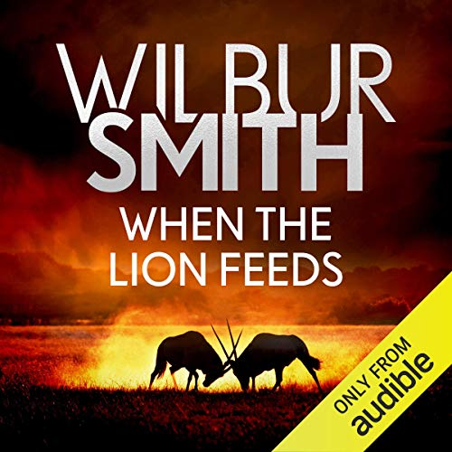When the Lion Feeds     The Courtneys, Book 1              Written by:                                                                                                                                 Wilbur Smith                               Narrated by:                                                                                                                                 Sean Barrett                      Length: 17 hrs and 3 mins     3 ratings     Overall 5.0