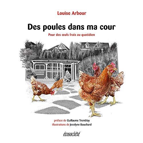 Des poules dans ma cour: Pour des oeufs frais au quotidien
