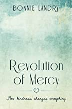 Revolution of Mercy: how kindness changes everything